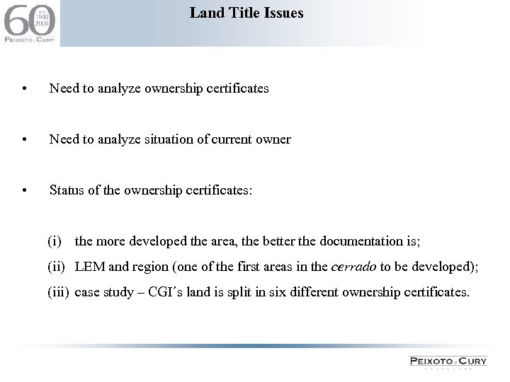 Land Title Issues • Need to analyze ownership certificates • Need to analyze situation