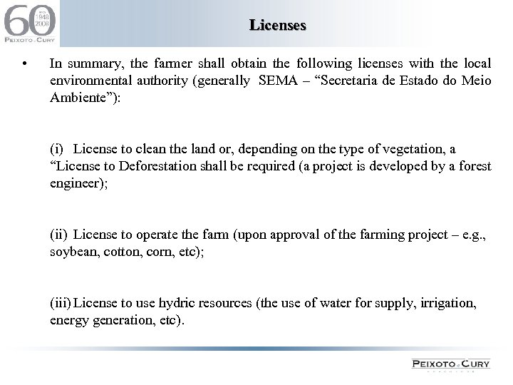 Licenses • In summary, the farmer shall obtain the following licenses with the local