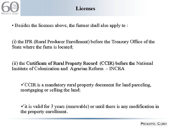 Licenses • Besides the licenses above, the farmer shall also apply to : (i)