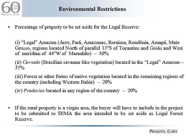 Environmental Restrictions • Percentage of property to be set aside for the Legal Reserve: