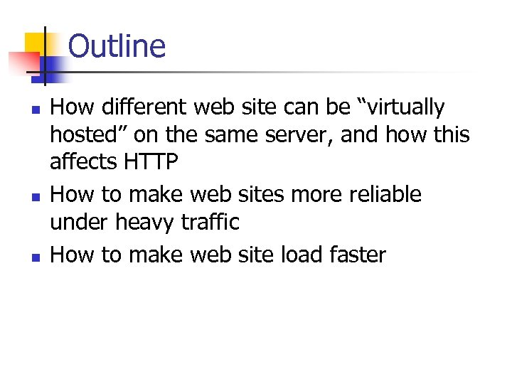 "Outline n n n How different web site can be ""virtually hosted"" on the"