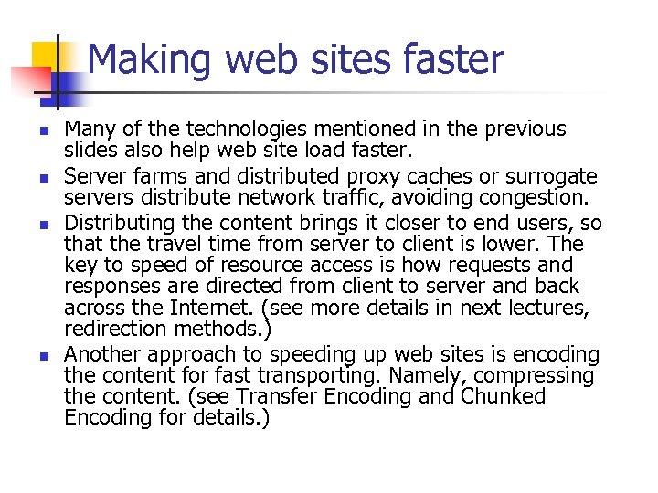 Making web sites faster n n Many of the technologies mentioned in the previous