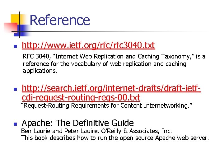"Reference n http: //www. ietf. org/rfc 3040. txt RFC 3040, ""Internet Web Replication and"