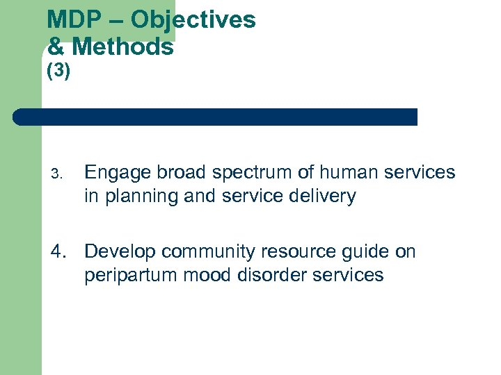 MDP – Objectives & Methods (3) 3. Engage broad spectrum of human services in