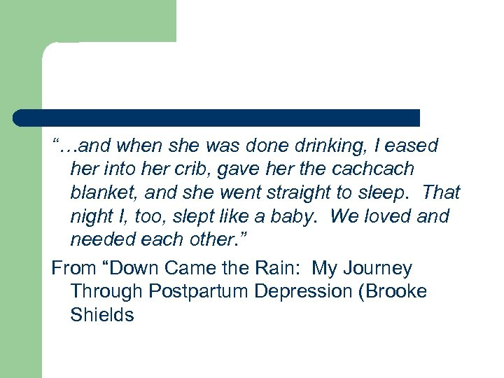"""""""…and when she was done drinking, I eased her into her crib, gave her"""