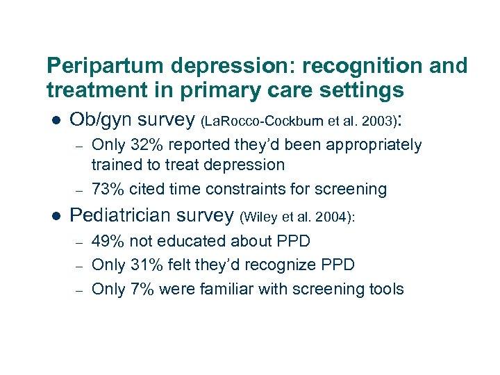 Peripartum depression: recognition and treatment in primary care settings l Ob/gyn survey (La. Rocco-Cockburn