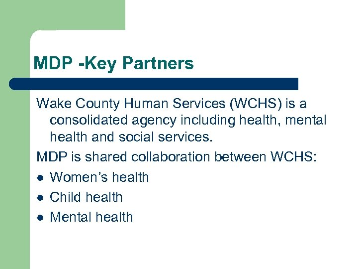 MDP -Key Partners Wake County Human Services (WCHS) is a consolidated agency including health,