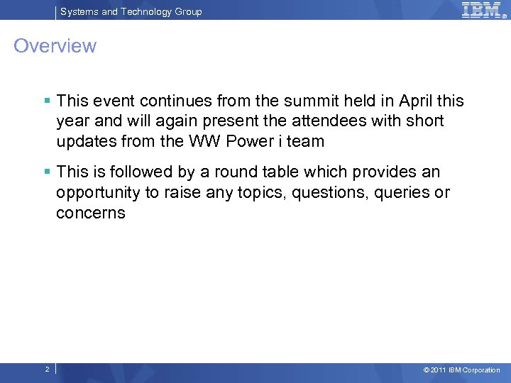 Systems and Technology Group Overview § This event continues from the summit held in
