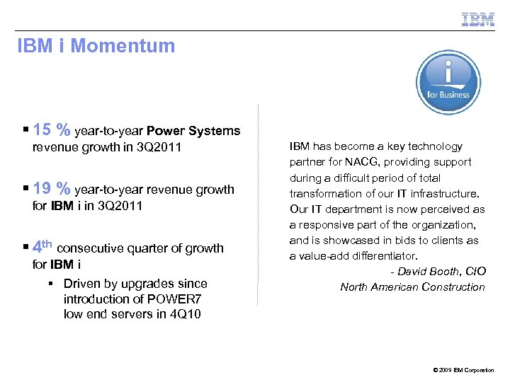 IBM i Momentum § 15 % year-to-year Power Systems revenue growth in 3 Q