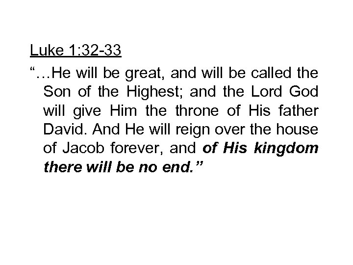 """Luke 1: 32 -33 """"…He will be great, and will be called the Son"""