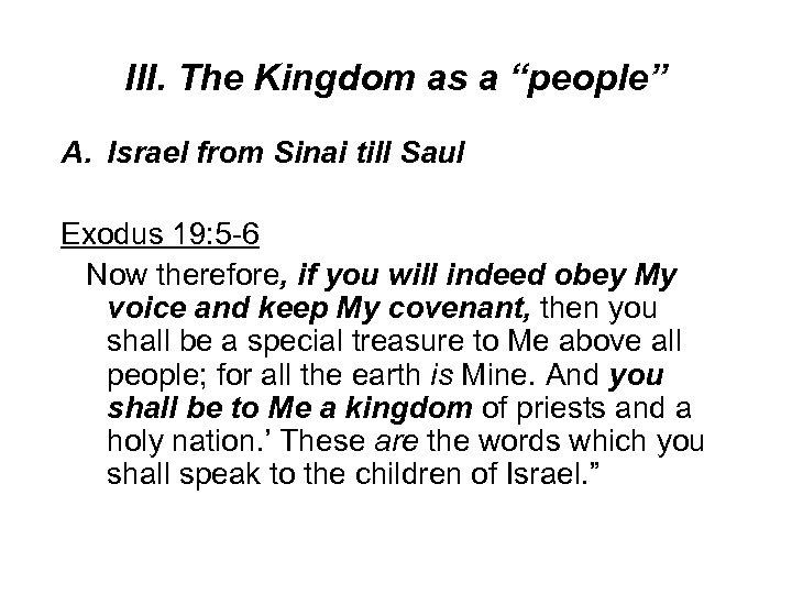 "III. The Kingdom as a ""people"" A. Israel from Sinai till Saul Exodus 19:"