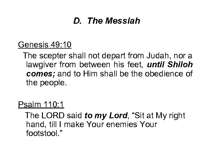 D. The Messiah Genesis 49: 10 The scepter shall not depart from Judah, nor