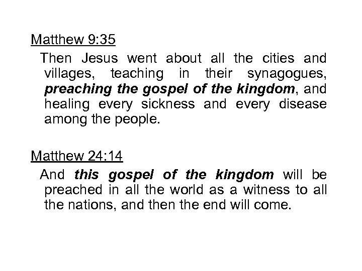 Matthew 9: 35 Then Jesus went about all the cities and villages, teaching in