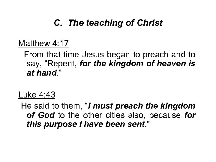 C. The teaching of Christ Matthew 4: 17 From that time Jesus began to