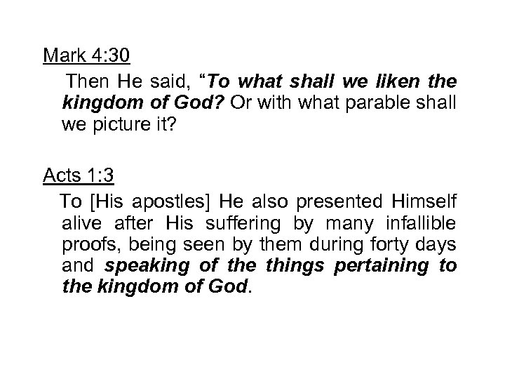 """Mark 4: 30 Then He said, """"To what shall we liken the kingdom of"""