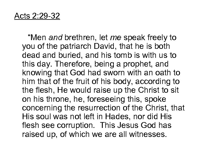 """Acts 2: 29 -32 """"Men and brethren, let me speak freely to you of"""