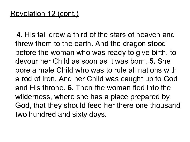 Revelation 12 (cont. ) 4. His tail drew a third of the stars