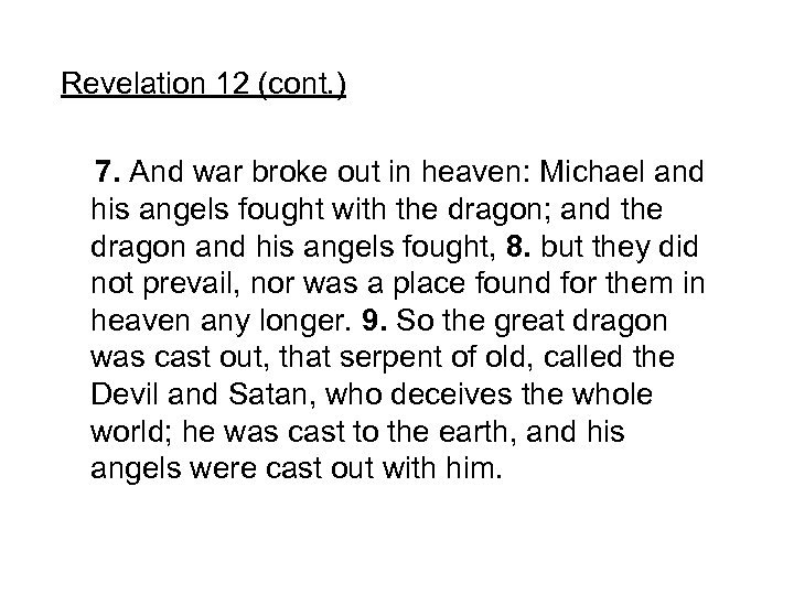 Revelation 12 (cont. ) 7. And war broke out in heaven: Michael and his