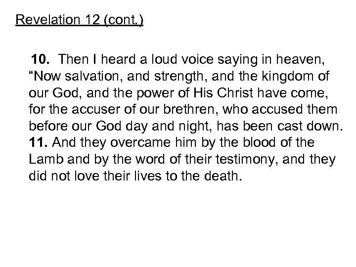Revelation 12 (cont. ) 10. Then I heard a loud voice saying in heaven,