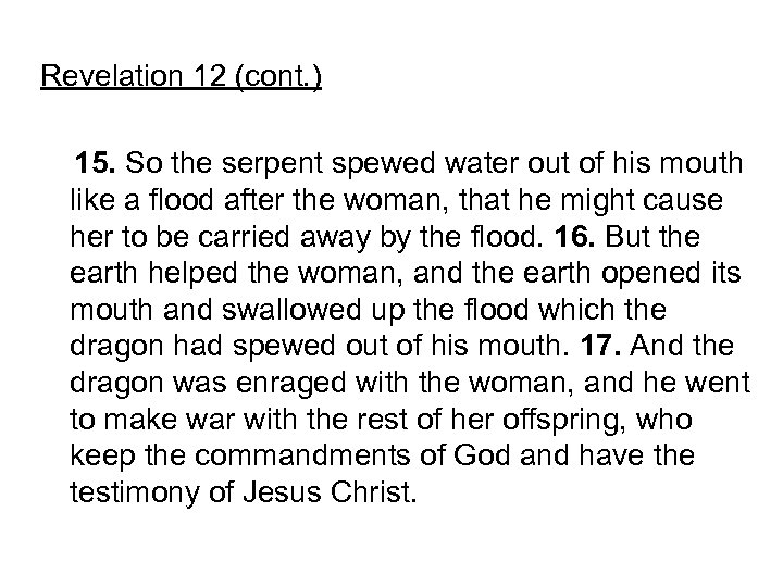Revelation 12 (cont. ) 15. So the serpent spewed water out of his mouth