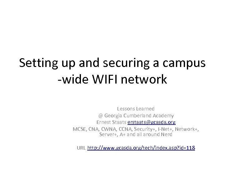 Setting up and securing a campus wide WIFI network Lessons Learned @ Georgia Cumberland
