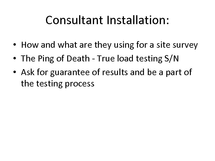 Consultant Installation: • How and what are they using for a site survey •