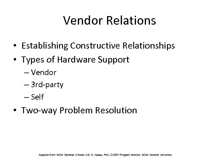 Vendor Relations • Establishing Constructive Relationships • Types of Hardware Support – Vendor –