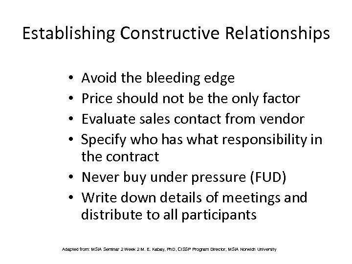 Establishing Constructive Relationships Avoid the bleeding edge Price should not be the only factor
