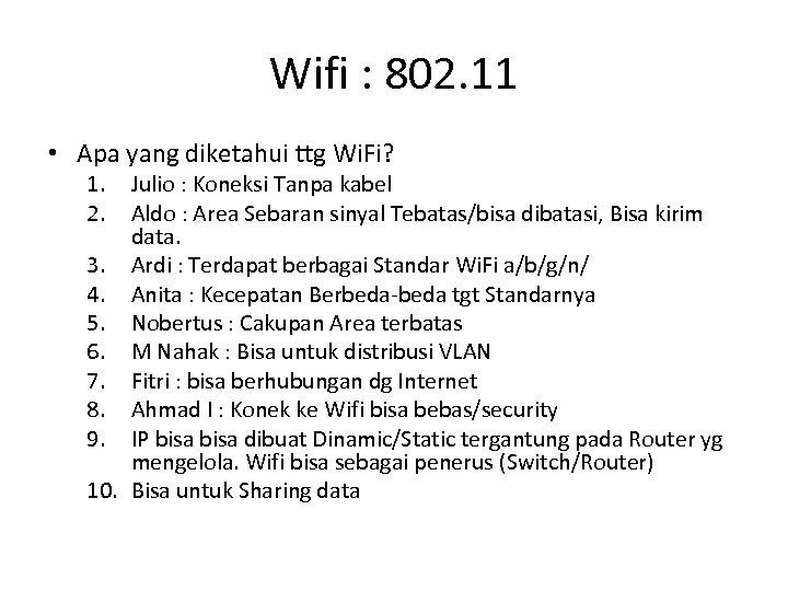 Wifi : 802. 11 • Apa yang diketahui ttg Wi. Fi? 1. 2. Julio