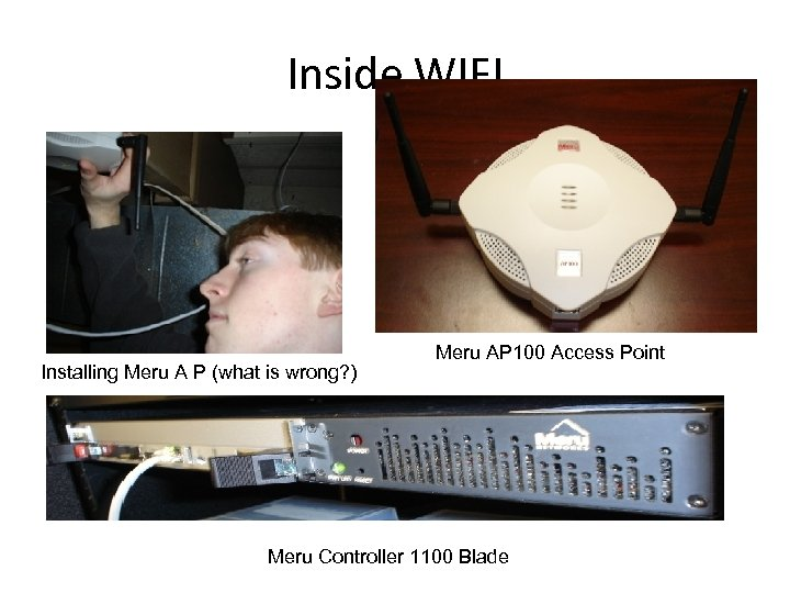 Inside WIFI Installing Meru A P (what is wrong? ) Meru AP 100 Access