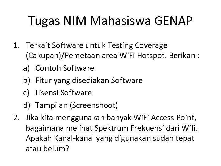 Tugas NIM Mahasiswa GENAP 1. Terkait Software untuk Testing Coverage (Cakupan)/Pemetaan area Wi. Fi