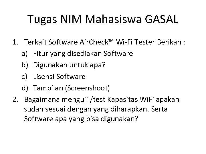 Tugas NIM Mahasiswa GASAL 1. Terkait Software Air. Check™ Wi Fi Tester Berikan :