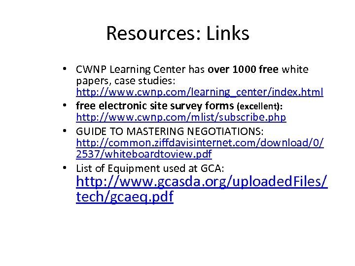 Resources: Links • CWNP Learning Center has over 1000 free white papers, case studies: