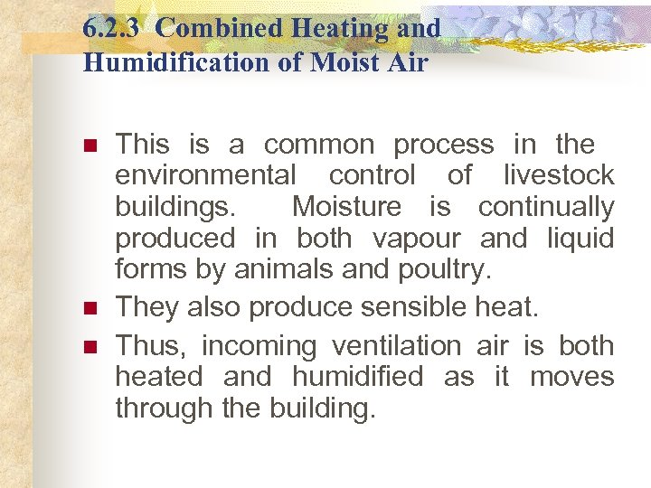 6. 2. 3 Combined Heating and Humidification of Moist Air n n n This