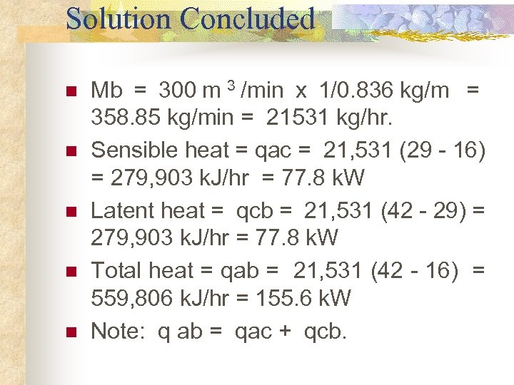 Solution Concluded n n n Mb = 300 m 3 /min x 1/0. 836