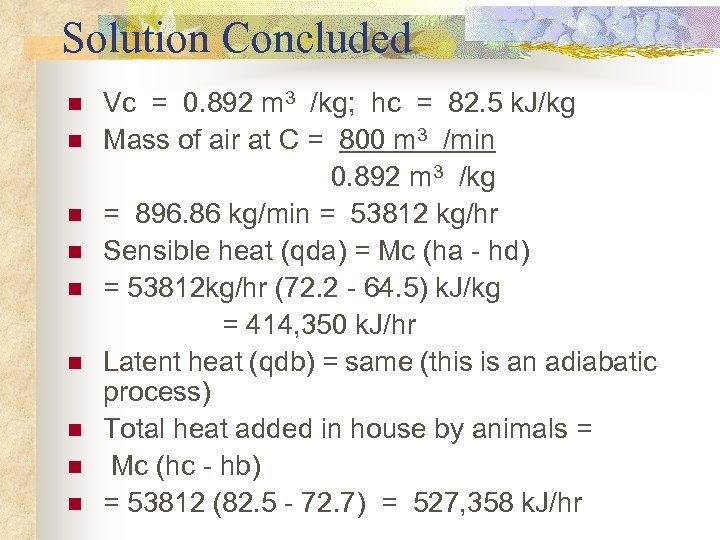 Solution Concluded Vc = 0. 892 m 3 /kg; hc = 82. 5 k.