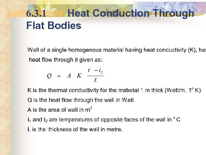 6. 3. 1 Heat Conduction Through Flat Bodies