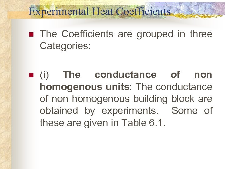 Experimental Heat Coefficients n The Coefficients are grouped in three Categories: n (i) The