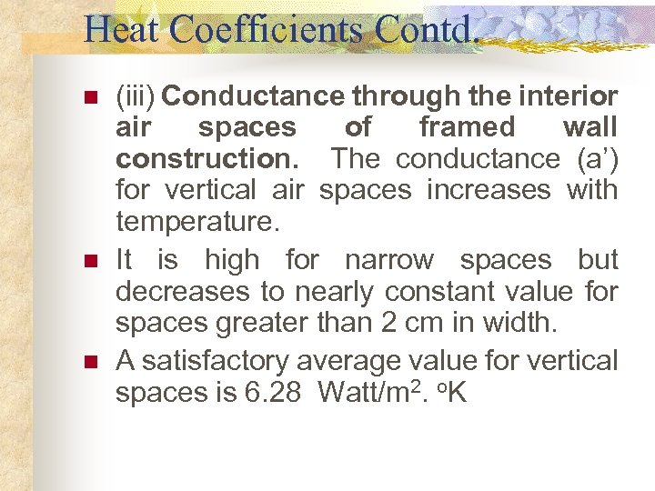 Heat Coefficients Contd. n n n (iii) Conductance through the interior air spaces of