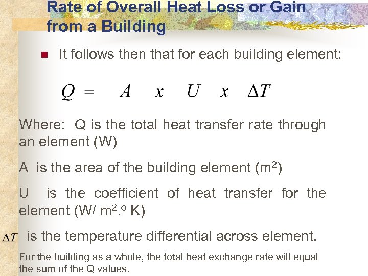 Rate of Overall Heat Loss or Gain from a Building n It follows then