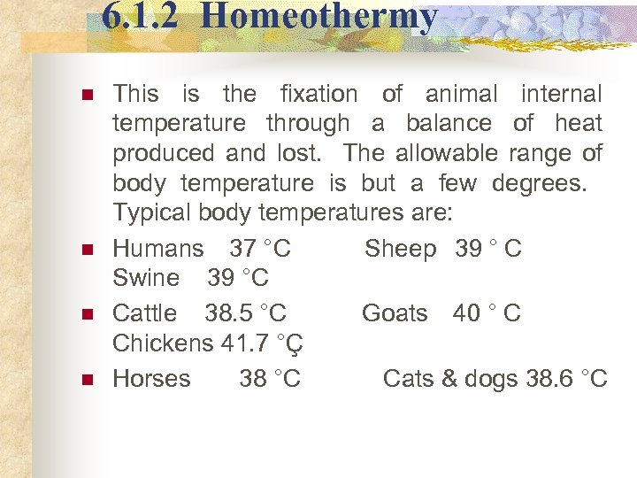 6. 1. 2 Homeothermy n n This is the fixation of animal internal temperature