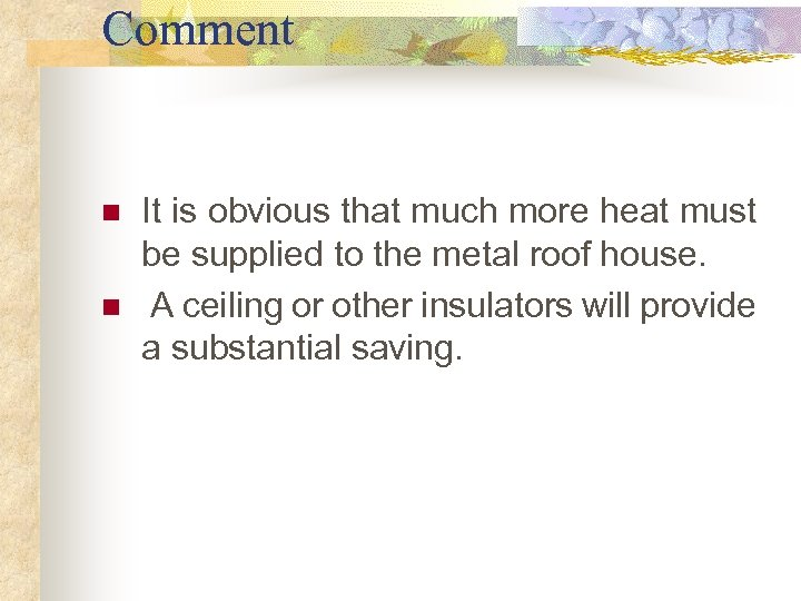Comment n n It is obvious that much more heat must be supplied to