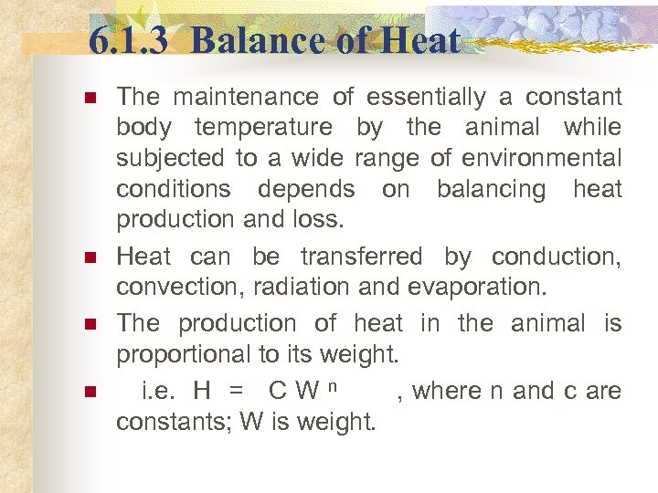 6. 1. 3 Balance of Heat n n The maintenance of essentially a constant