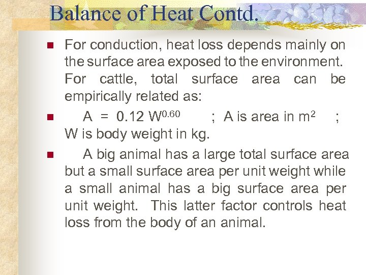 Balance of Heat Contd. n n n For conduction, heat loss depends mainly on