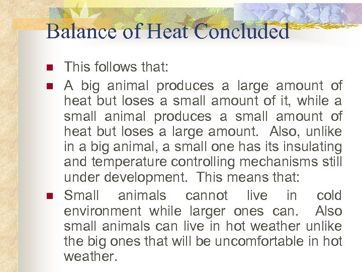Balance of Heat Concluded n n n This follows that: A big animal produces