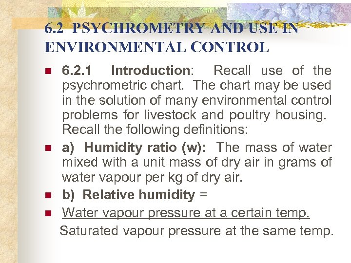 6. 2 PSYCHROMETRY AND USE IN ENVIRONMENTAL CONTROL 6. 2. 1 Introduction: Recall use
