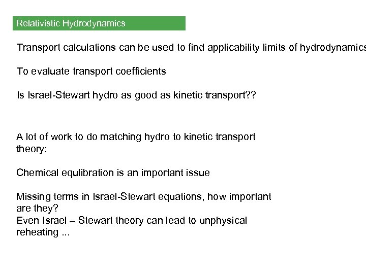 Relativistic Hydrodynamics Transport calculations can be used to find applicability limits of hydrodynamics To