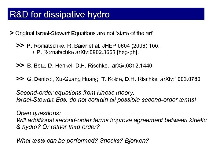 R&D for dissipative hydro > Original Israel-Stewart Equations are not 'state of the art'