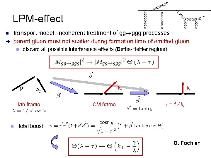 LPM-effect n è transport model: incoherent treatment of gg ggg processes parent gluon must