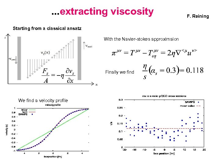 . . . extracting viscosity Starting from a classical ansatz With the Navier-stokes approximaion